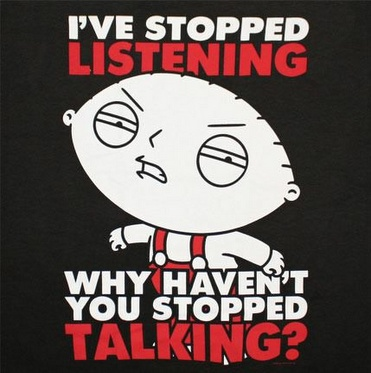 stopped listening stop talking